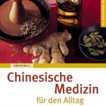 Chinesische Medizin für den Alltag von Christine Li